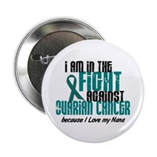"In The Fight Ovarian Cancer 1 (Nana) 2.25"" Button"