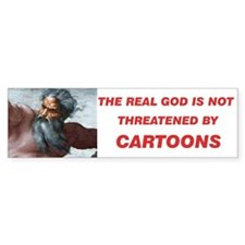 The real God is not threatened by...(Bumper 10 pk)