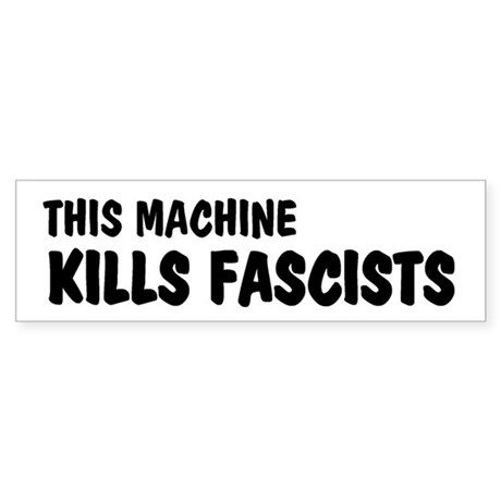 this machine kills fascists bumper sticker