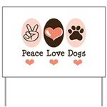 Peace Love Dogs Yard Sign