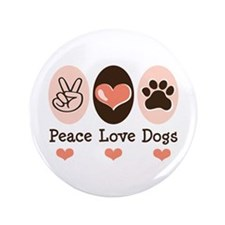 "Peace Love Dogs 3.5"" Button (100 pack)"