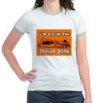 I'm From The Trailer Park Jr. Ringer T-Shirt