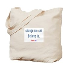 change we can believe in Tote Bag