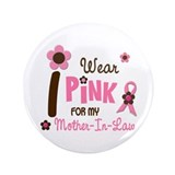 "I Wear Pink For My Mother-In-Law 12 3.5"" Button (1"
