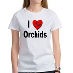 I Love Orchids (Front) Women's T-Shirt