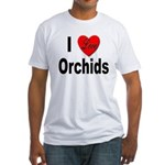 I Love Orchids (Front) Fitted T-Shirt