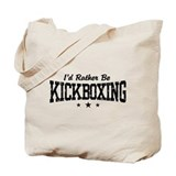 I'd Rather Be Kickboxing Tote Bag