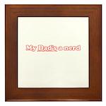My Dad's A Nerd Framed Tile