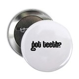 "got teeth? 2.25"" Button (100 pack)"