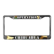 Operation Chihuahua License Plate Frame