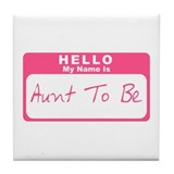 My Name Is Aunt To Be (Pink) Tile Coaster