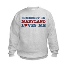 Somebody in Maryland Loves Me Sweatshirt