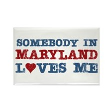 Somebody in Maryland Loves Me Rectangle Magnet (10
