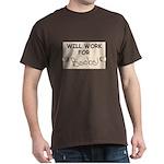 WILL WORK FOR BOOBS Dark T-Shirt