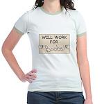 WILL WORK FOR BOOBS Jr. Ringer T-Shirt