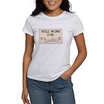 WILL WORK FOR BOOBS Women's T-Shirt