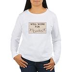 WILL WORK FOR BOOBS Women's Long Sleeve T-Shirt