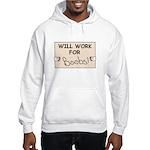 WILL WORK FOR BOOBS Hooded Sweatshirt