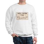 WILL WORK FOR BOOBS Sweatshirt