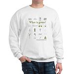 What is Green - Sweatshirt