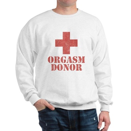 Orgasm Donor Sweatshirt