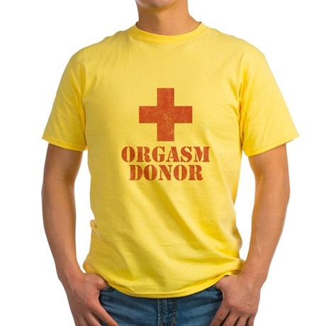 Orgasm Donor Yellow T-Shirt