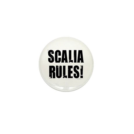 Scalia Rules Mini Button