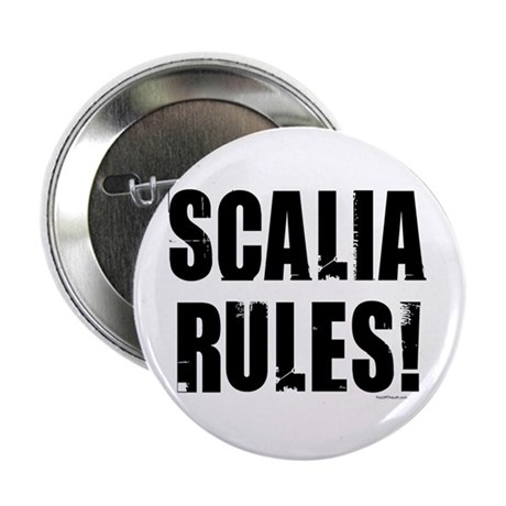 Scalia Rules 2.25&quot; Button