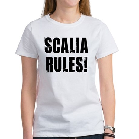 Scalia Rules Women's T-Shirt
