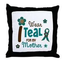 I Wear Teal For My Mother 12 Throw Pillow