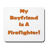 My Boyfriend Is A Firefighter Mousepad
