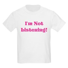 Im Not Listening! Pink T-Shirt