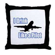 """I Drink Like A Pilot"" Throw Pillow"