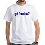 Got Freedom? Classic White T-Shirt