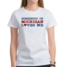 Somebody in Michigan Loves Me Tee