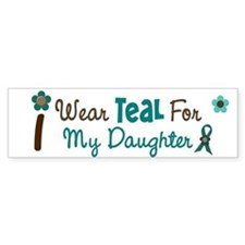 I Wear Teal For My Daughter 12 Bumper Car Sticker