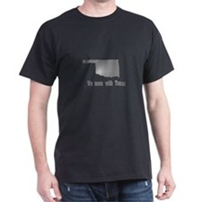 we mess with texas (dark) T-Shirt