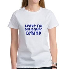 Leave no billionaire behind Tee