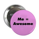 "Me = Awesome 2.25"" Button"
