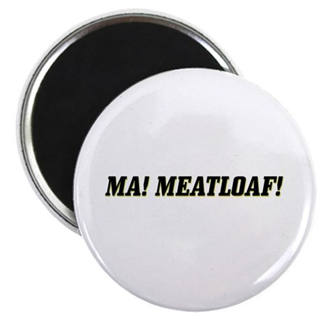Ma! Meatloaf! Wedding Crasher Magnet