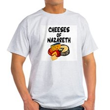 """Cheeses of Nazareth"" T-Shirt"