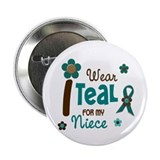"I Wear Teal For My Niece 12 2.25"" Button"