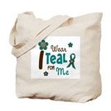 I Wear Teal For ME 12 Tote Bag