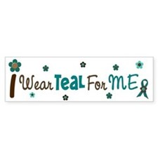 I Wear Teal For ME 12 Bumper Bumper Sticker