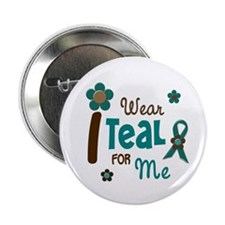 "I Wear Teal For ME 12 2.25"" Button (10 pack)"