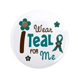 "I Wear Teal For ME 12 3.5"" Button (100 pack)"