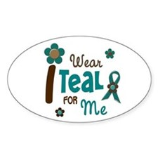 I Wear Teal For ME 12 Oval Decal