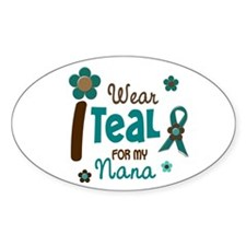 I Wear Teal For My Nana 12 Oval Decal