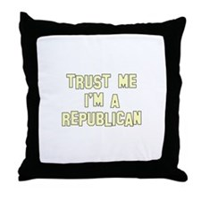 Trust Me I'm a Republican Throw Pillow