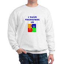 I swim therefore IM Sweatshirt